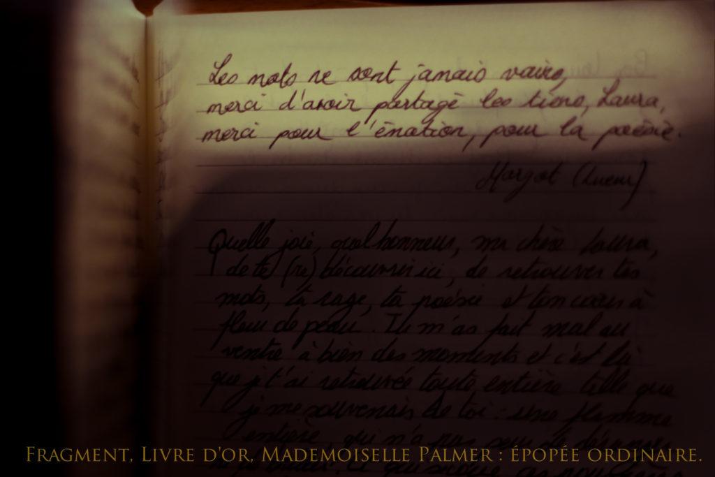 """"""" Les mots ne sont jamais vains, merci d'avoir partagé les tiens, Laura, merci pour l'émotion, pour la poésie."""""""